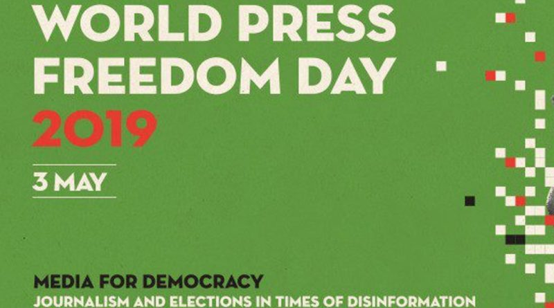 "26th World Press Freedom Day 2019: theme is ""Journalism and Elections in Times of Disinformation"""